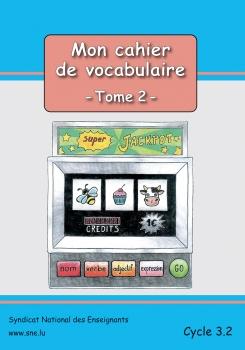 Mon vocabulaire – Tome 2  –  Cycle 3.2